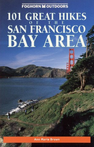 Foghorn Outdoors: 101 Great Hikes of the San Francisco Bay Area
