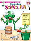 Quick and Easy Science Fun, The Mailbox Books Staff, 1562345338