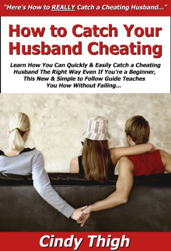 What to do if you catch your husband cheating