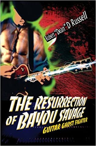 The Resurrection of Bayou Savage: Guitar Ghost Fighter ...