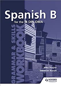 Spanish B for the IB Diploma: Grammar & Skills Worlbook