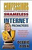 Confessions of Shameless Internet Promoters, Debbie Allen, 0965096564