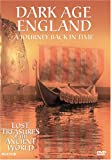 Dark Age England: A Journey Back in Time (Lost Treasures of the Ancient World)