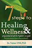7 Steps to Healing and Wellness - Using Essential Oils, with the Kybalion As a Guide, Nalani, 0615176186