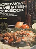 Microwave Game and Fish Cookbook, Paula J. Del Giudice, 0811721914