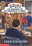 Help! I'm Trapped in My Principal's Body, Todd Strasser, 0590120727