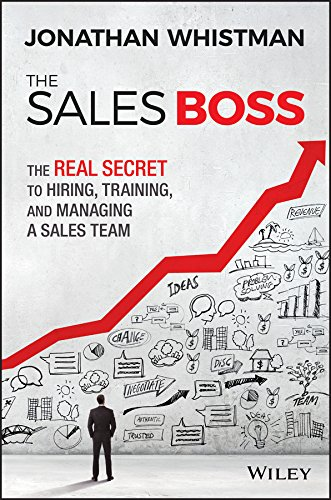 - The Sales Boss: The Real Secret to Hiring, Training and Managing a Sales Team