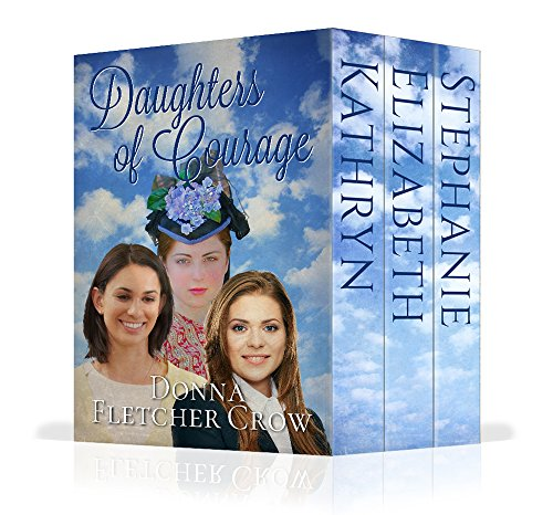 The Daughters of Courage: Boxed Set by [Fletcher Crow, Donna]