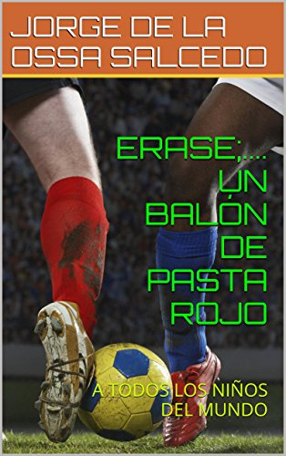 ERASE; .... A RED BALL PASTA: ALL CHILDREN OF THE WORLD