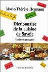Dictionnaire de la cuisine de Savoie : Traditions et recettes par Hermann