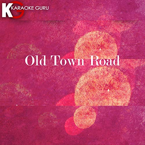 (Old Town Road (Originally Performed by Lil Nas X feat. Billy Ray Cyrus) (Karaoke Version))