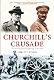 Churchill's Crusade : The British Invasion of Russia, 1918-1920, Kinvig, Clifford and Kinvig, 1847250211