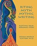 Riting Myth, Mythic Writing, Dennis Patrick Slattery, 1926715772
