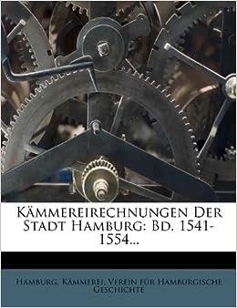 Der Stadt Hamburg kammereirechnungen der stadt hamburg bd 1541 1554 german