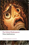 """The Oxford Shakespeare - Titus Andronicus (Oxford World's Classics)"" av William Shakespeare"