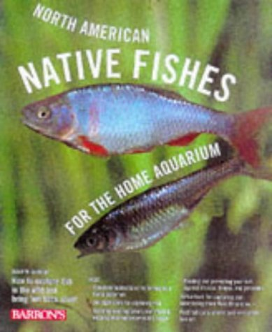 North American Native Fishes for the Home Aquarium