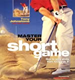 Master Your Short Game, Tony Johnstone, 157243130X