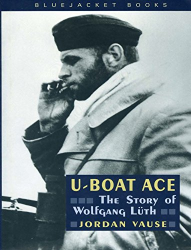 Used, U-Boat Ace: The Story of Wolfgang Luth (Bluejacket for sale  Delivered anywhere in USA