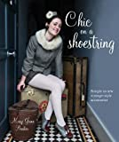 Chic on a Shoestring?, Mary Jane Baxter, 1856269817