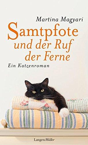Samtpfote und der Ruf der Ferne: Ein Katzenroman