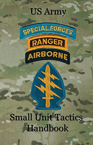 US Army Small Unit Tactics Handbook - http://medicalbooks.filipinodoctors.org