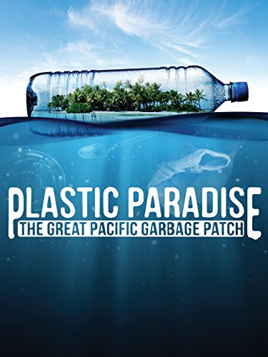 Plastic Paradise: The Great Pacific Garbage ()