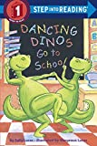 img - for Dancing Dinos Go to School (Step into Reading) book / textbook / text book