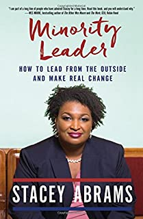 Book Cover: Minority Leader: How to Lead from the Outside and Make Real Change