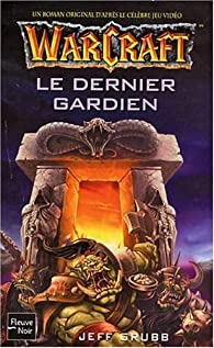 Warcraft : Le Dernier gardien par Jeff Grubb
