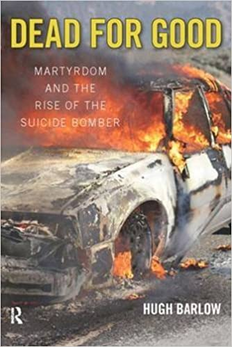 Book Dead for Good: Martyrdom and the Rise of the Suicide Bomber by Hugh D. Barlow (2007-04-03)