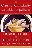 Classical Christianity and Rabbinic Judaism 9780801027871