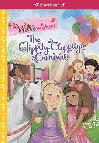Juvenile Horses Animals Fiction (The Clippity-Cloppity Carnival (WellieWishers))