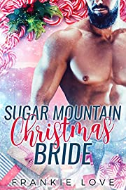 Sugar Mountain Christmas Bride (The Mountain Men of Linesworth Book 7)