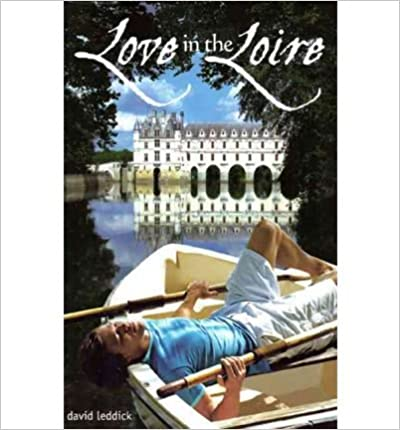 Book [ [ [ Love in the Loire [ LOVE IN THE LOIRE BY Leddick, David ( Author ) May-01-2011[ LOVE IN THE LOIRE [ LOVE IN THE LOIRE BY LEDDICK, DAVID ( AUTHOR ) MAY-01-2011 ] By Leddick, David ( Author )May-01-2011
