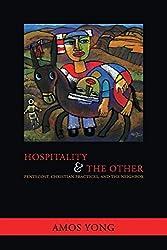Hospitality and the Other: Pentecost, Christian Practices, and the Neighbor (Faith Meets Faith)