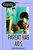 Coping When a Parent Has AIDS, Barbara Hermie Draimin, 0823916642