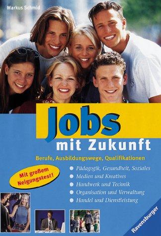Jobs mit Zukunft: Berufe, Ausbildungswege, Qualifikationen