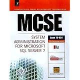 MCSE: Administering Microsoft SQL Server 7