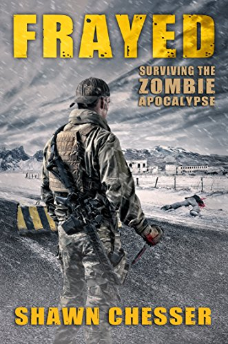 Frayed (Surviving the Zombie Apocalypse Book 9) by [Chesser, Shawn]
