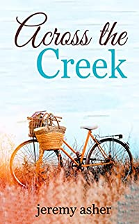 Across The Creek by Jeremy Asher ebook deal