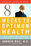 Eight Weeks to Optimum Health, Andrew Weil, 0307264920