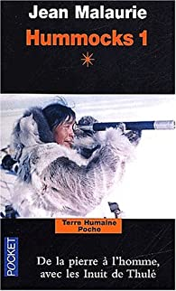 Hummocks 1, Tome 1 : De la pierre à l'homme avec les Inuits de Thulé par Jean Malaurie