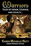 WARRIORS: Tales of Honor, Courage, and Loyalty...