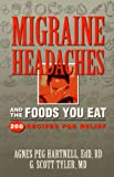 Migraine Headaches and the Foods You Eat, Agnes P. Hartnell and G. Scott Tyler, 1565611217