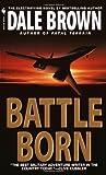 Battle Born, Dale Brown, 0553580035