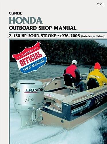 clymer honda outboard shop manual 2 130 hp four stroke 1976 1999 rh amazon com Honda 80 4 Stroke Honda 4 Stroke Kart