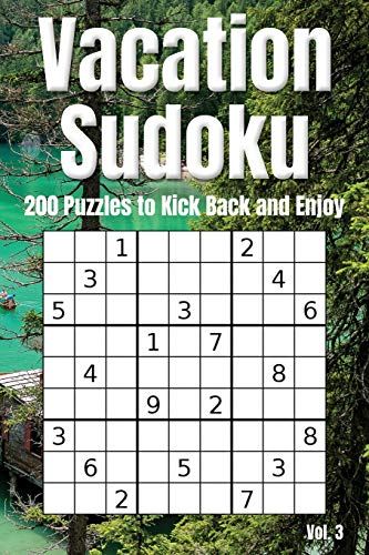 Pdf Entertainment Vacation Sudoku - 200 Puzzles to Kick Back and Enjoy Vol. 3: Brain teaser number logic games (with instructions and answer key)