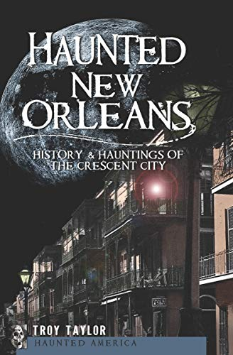 Pdf eBooks Haunted New Orleans: History & Hauntings of the Crescent City (Haunted America)