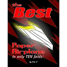 The Best Paper Airplane: In Only Ten Folds!