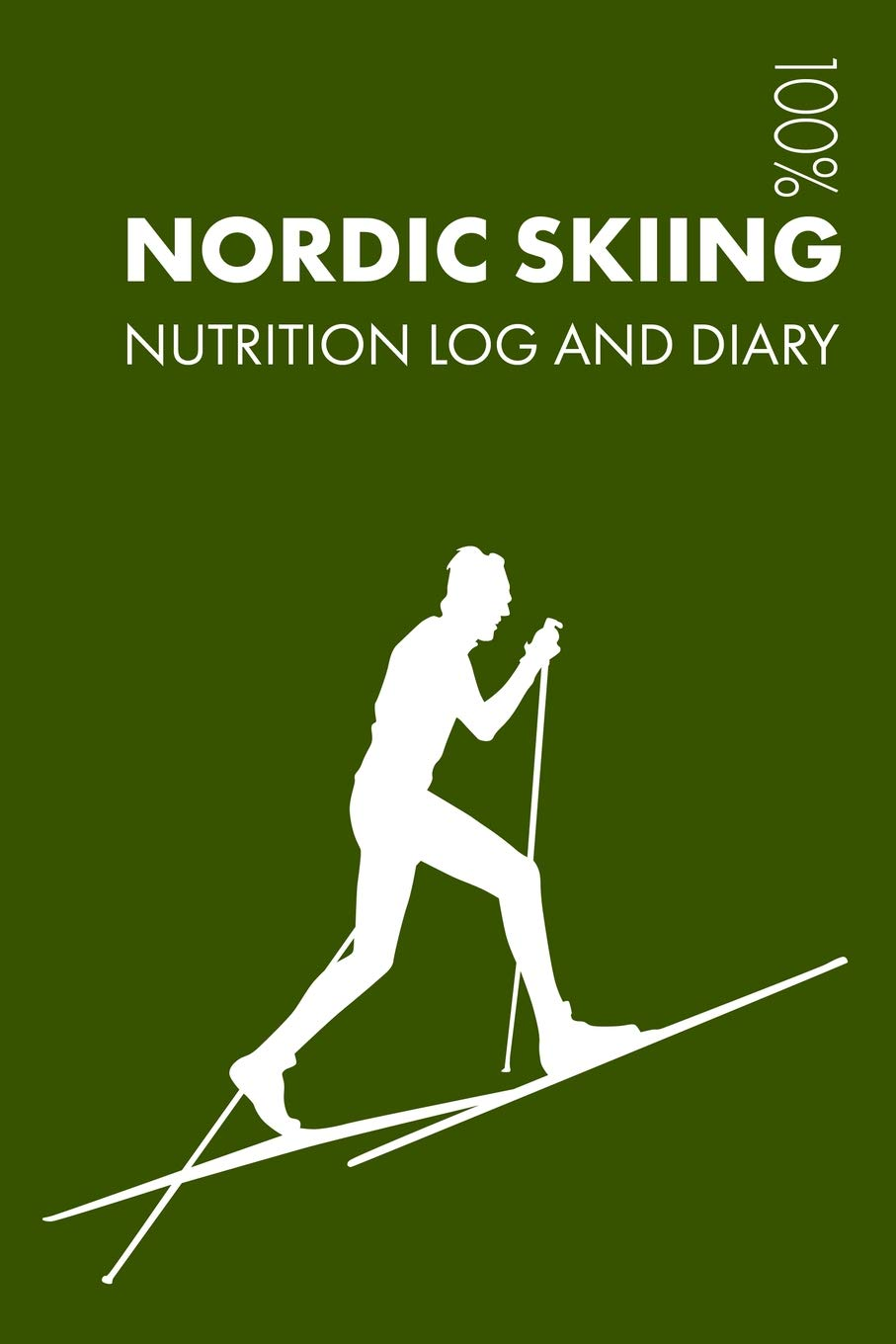 Nordic Skiing Sports Nutrition Journal: Daily Nordic Skiing Nutrition Log and Diary For Skier and Coach por Elegant Notebooks